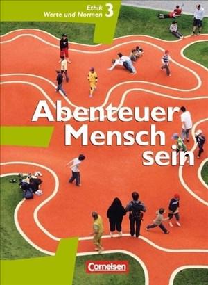 Abenteuer Mensch sein - Westliche Bundesländer - Band 3: Ethik, Werte und Normen - Schülerbuch (Grundausgabe) | Cover