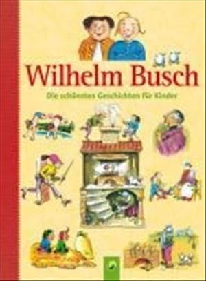 Wilhelm Busch: Die schönsten Geschichten für Kinder | Cover
