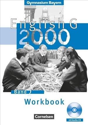 English G 2000 Band 2 Workbook  - Gymnasium Bayern - Neubearbeitung 6. Jahrgangsstufe (inkl. Audio-CD) | Cover