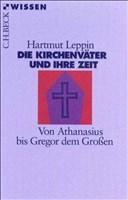 Die Kirchenväter und ihre Zeit