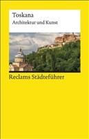 Reclams Städteführer Toskana: Architektur und Kunst (Reclams Universal-Bibliothek)