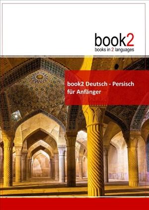 book2 Deutsch - Persisch für Anfänger: Ein Buch in 2 Sprachen | Cover