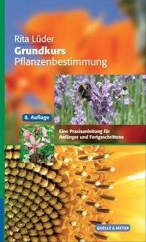 Grundkurs Pflanzenbestimmung: Eine Praxisanleitung für Anfänger und Fortgeschrittene (Quelle & Meyer Bestimmungsbücher) | Cover