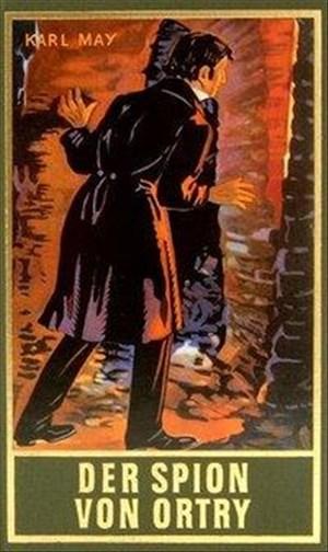 Der Spion von Ortry, Band 58 der Gesammelten Werke (Karl Mays Gesammelte Werke) | Cover