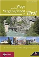Wege in die Vergangenheit in Tirol