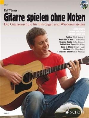Gitarre spielen ohne Noten: Die neue Gitarrenschule für Einsteiger und Wiedereinsteiger. Gitarre. Ausgabe mit CD. | Cover