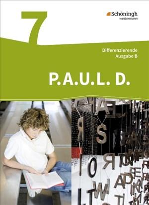 P.A.U.L. D. - Persönliches Arbeits- und Lesebuch Deutsch - Differenzierende Ausgabe für Realschulen und Gemeinschaftsschulen in Baden-Württemberg: Schülerbuch 7 | Cover