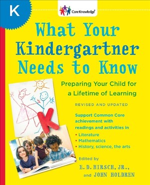 What Your Kindergartner Needs to Know (Revised and updated): Preparing Your Child for a Lifetime of Learning (The Core Knowledge Series) | Cover