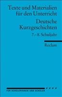 Deutsche Kurzgeschichten: 7.-8. Schuljahr (Texte und Materialien für den Unterricht)