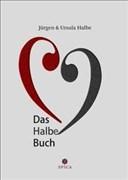Das Halbe Buch: Gedichte, Glossen und Geschichten