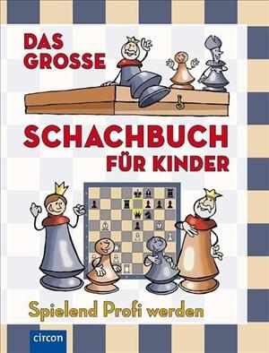 Das große Schachbuch für Kinder: Spielend Profi werden   Cover