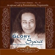 IN THE GLORY OF THE SPIRIT   D: An Informal Talk by Paramahansa Yogananda (Collector's Series)