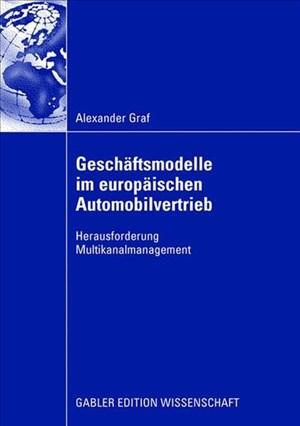 Geschäftsmodelle im europäischen Automobilvertrieb: Herausforderung Multikanalmanagement | Cover