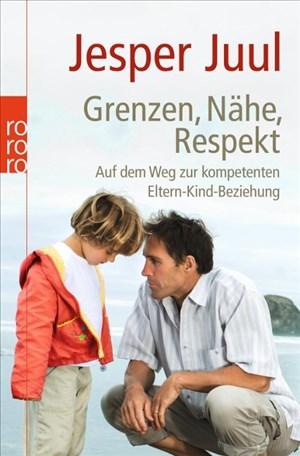Grenzen, Nähe, Respekt: Auf dem Weg zur kompetenten Eltern-Kind-Beziehung | Cover