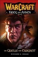 Warcraft Bd.4. Krieg der Ahnen 1. Die Quelle der Ewigkeit