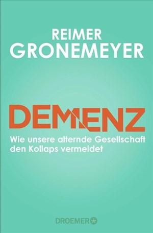 Demenz: Wie unsere alternde Gesellschaft den Kollaps vermeidet | Cover