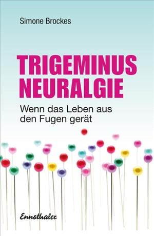 Trigeminus-Neuralgie: Wenn das Leben aus den Fugen gerät   Cover