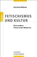 Fetischismus und Kultur: Eine andere Theorie der Moderne
