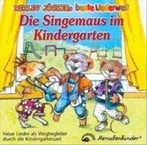 Die Singemaus im Kindergarten: Neue Lieder als Wegbegleiter durch die Kindergartenzeit | Cover