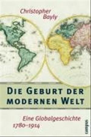 Die Geburt der modernen Welt: Eine Globalgeschichte 1780-1914 | Cover