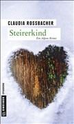 Steirerkind: Sandra Mohrs dritter Fall (Kriminalromane im GMEINER-Verlag)
