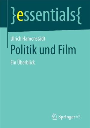 Politik und Film: Ein Überblick (essentials) | Cover