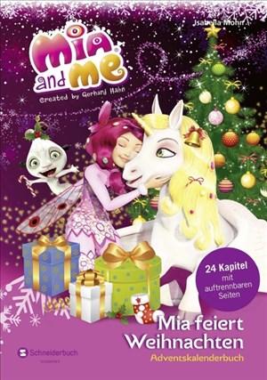 Mia and me - Mia feiert Weihnachten: Adventskalenderbuch   Cover