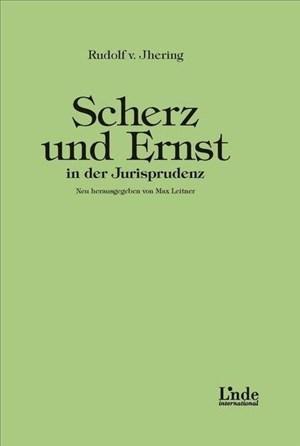 Scherz und Ernst in der Jurisprudenz: Neu herausgegeben von Max Leitner | Cover