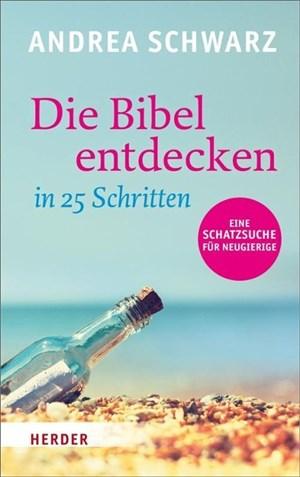 Die Bibel entdecken in 25 Schritten: Eine Schatzsuche für Neugierige | Cover