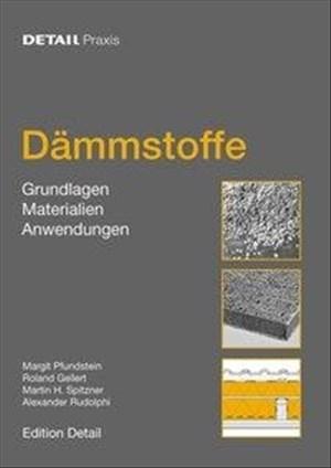 Dämmstoffe: Grundlagen, Materialien, Anwendungen (DETAIL Praxis) | Cover