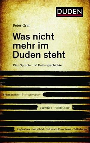 Was nicht mehr im Duden steht: Eine Sprach- und Kulturgeschichte | Cover
