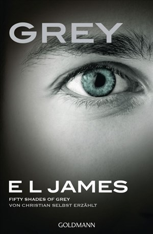 Grey - Fifty Shades of Grey von Christian selbst erzählt: Band 1 - Fifty Shades of Grey aus Christians Sicht erzählt 1 - Roman | Cover