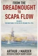 From the Dreadnought to Scapa Flow: Volume II: To the Eve of Jutland