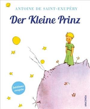 Antoine de Saint-Exupéry,Der Kleine Prinz (Geschenkausgabe mit Schutzumschlag): Jubiläumsausgabe   Cover