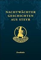 Nachtwächtergeschichten aus Steyr: Nacherzählt und aufgeschrieben von Kurt Daucher