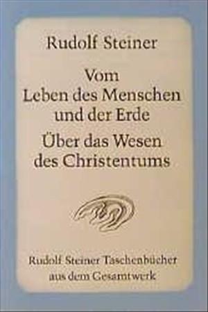 Vom Leben des Menschen und der Erde: Über das Wesen des Christentums. 13 Vorträge, Dornach 1923 (Rudolf Steiner Taschenbücher aus dem Gesamtwerk) | Cover