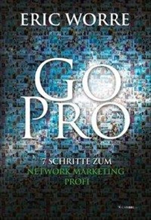 Go Pro: 7 Schritte zum Network Marketing Profi | Cover