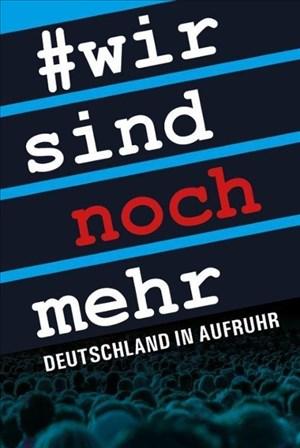 Wir sind noch mehr: Deutschland in Aufruhr | Cover