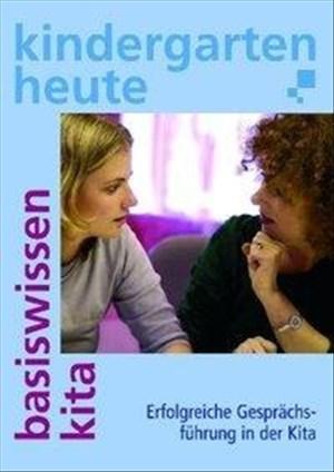 Erfolgreiche Gesprächsführung in der Kita (Basiswissen Kita heute)   Cover