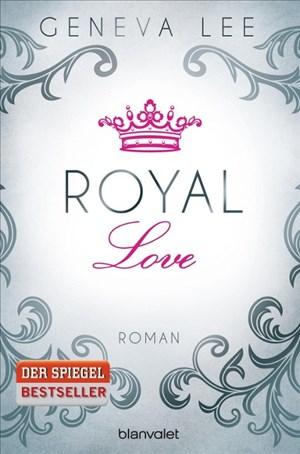 Royal Love: Roman (Die Royals-Saga, Band 3) | Cover
