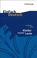 EinFach Deutsch - Textausgaben: Kleider machen Leute. Mit Materialien