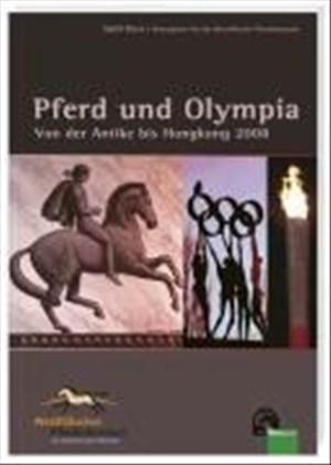 Pferd und Olympia: Von der Antike bis Hongkong 2008 | Cover
