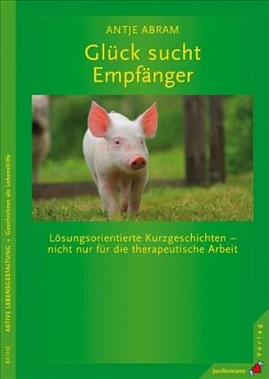 Glück sucht Empfänger: Lösungsorientierte Kurzgeschichten – nicht nur für die therapeutische Arbeit | Cover