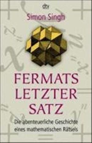Fermats letzter Satz: Die abenteuerliche Geschichte eines mathematischen Rätsels | Cover