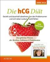 Die hCG-Diät: Das geheime Wissen der Reichen, Schönen & Prominenten