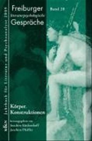 Freiburger literaturpsychologische Gespräche: Körper. Konstruktionen | Cover