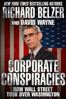 American Corporate Conspiracies: How Big Business Hijacked Our Democracy: How Wall Street Took Over Washington