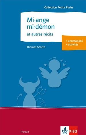 Mi-ange mi-démon et autres récits: et autres récits. Französische Lektüre für die Oberstufe. Originaltext mit Annotationen (Éditions Klett)   Cover