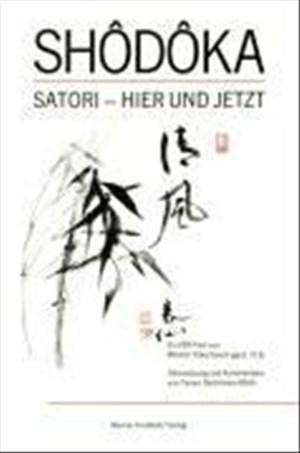 Shodoka: Satori - hier und jetzt. Ein Zentext von Yoka-Daishi | Cover