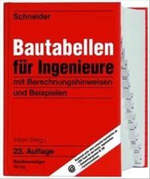 Schneider - Bautabellen für Ingenieure: mit Berechnungshinweisen und Beispielen | Cover